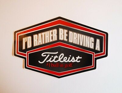 "Titleist Aufkleber ""I'd rather be driving a Titleist"" Shield"
