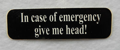 """Naughty Helmet Decal / Sticker """"In Case of Emergency Give..."""" """"New"""" SB4943"""