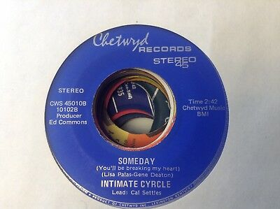 INTIMATE CYRCLE - SOMEDAY /  A WORLD OF LOVE - CHETWYND CWS 4501. VG+ at least