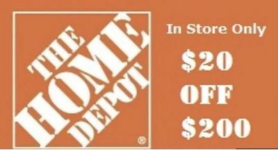 Home Depot $20 off $200 Coupon QUICK DELIVERY  In store only RELIABLE SERVICE