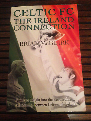 CELTIC FC - THE IRELAND CONNECTION by Brian McGuirk - paperback book