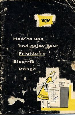 1953 booklet: How to use and enjoy your Frigidaire Electric Range - with recipes