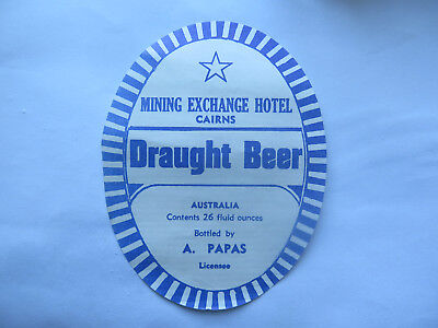 MINING EXCHANGE HOTEL CAIRNS DRAUGHT BEER LABEL 1950s QLD 26 FLUID OZS Btd PAPAS