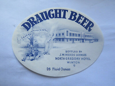 NORTH GREGORY HOTEL WINTON DRAUGHT BEER LABEL 1960s QLD 26 Fl Oz Bottd J W HEADS