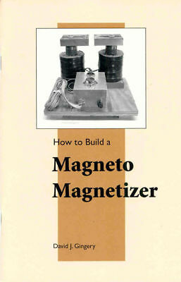 Build Your Own Magneto Magnetizer by David J. Gingery