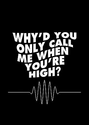"ARCTIC MONKEYS Why'd You Only Call Me When You're High, Lyric Tour ""A3"" Poster"