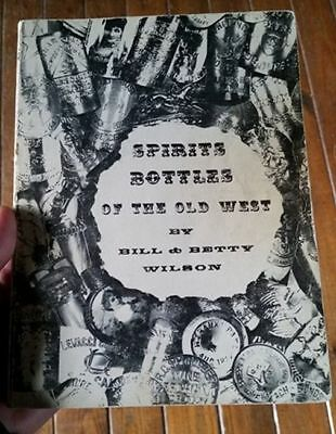 Spirit Bottles of the Old West by Bill Wilson Western Whiskeys CA Book Guide