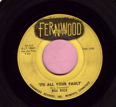 "Bill Rice "" It's All Your Fault "" Fernwood Records RnB Listen"