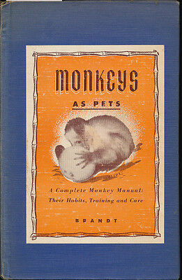 Monkeys as Pets Complete Monkey Manual Their Habits Training Car Leonore Brandt
