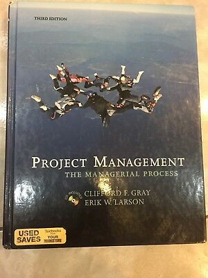 Project Management : The Managerial Process by Erik W. Larson and Clifford Gray