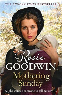 Mothering Sunday The most heart-rending saga by Rosie Goodwin Paperback Book New