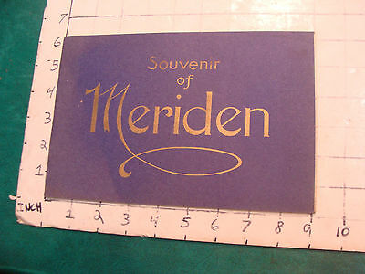 vintage booklet: souvenir of MERIDAN conn. early but undated, 32 pages, clean