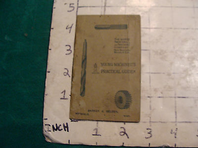 Vintage booklet: YOUNG MACHINIST'S PRACTICAL GUIDE, barker & barker, 16pgs.
