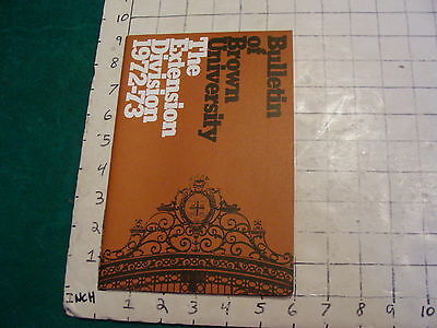 Bulletin of BROWN University the extension division 1972-73; 24pgs light wear