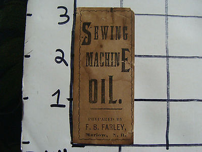Original Medicine label: 1800's SEWING MACHINE OIL F. B. Farley Marlow, NH
