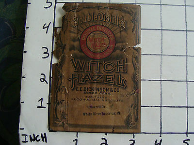 Orig Medicine label: EARLY double distilled WITCH HAZEL E.E Dickinson ESSEX CONN
