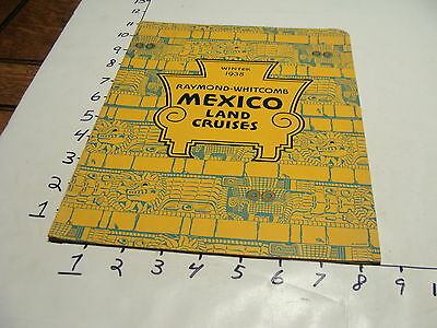 Vintage Travel paper: RAYMOND-WHITCOMB MEXICO LAND CRUISES WINTER 1937 booklet