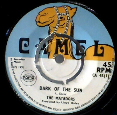 "7"" DARK OF THE SUN; THE MATADORS; UK ORIGINAL CAMEL 'CA 45' PRESS Jackie Mitto"