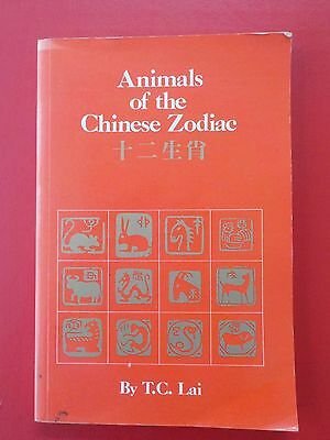 Book - ANIMALS OF THE CHINESE ZODIAC by T.C. LAI