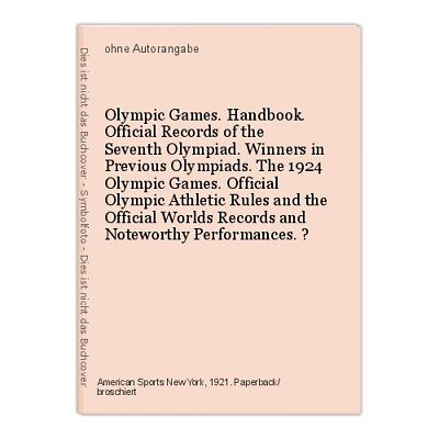Olympic Games. Handbook. Official Records of the Seventh Olympiad. Winners in Pr
