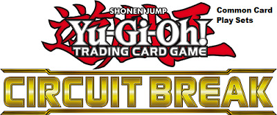 Yugioh Circuit Break, Common Card Play Sets, Mint Condition