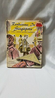 Cora Cheney & Ben Partridge RENDEZVOUS IN SINGAPORE 1961 1st ed HB