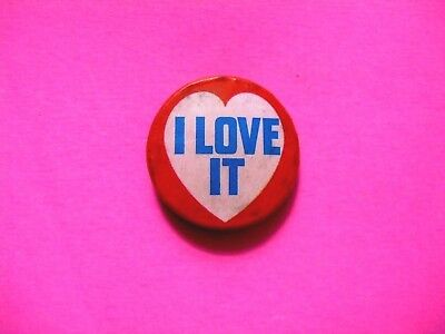 I Love It Vintage Badge  Button Pin Us Import