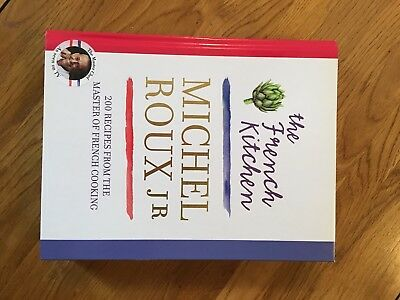 The French Kitchen: 200 Recipes from the Master of French Cooking by Michel Roux