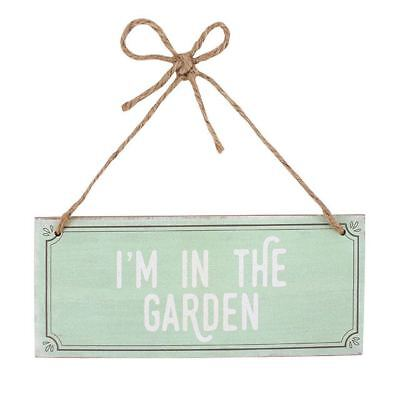 I'm In The Garden Hanging Wooden Sign Plaque