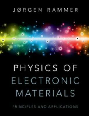 Physics of Electronic Materials : Fundamentals to Device Applications: By Ram...
