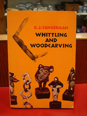 Book - Whittling & Woodcarving by E.J. Tangerman / 1962