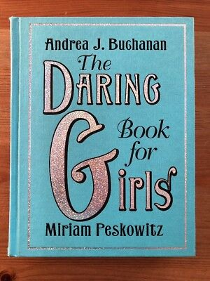 THE DARING BOOK FOR GIRLS - Miriam Peskowitz Andrea J. Buchanan - Hardcover