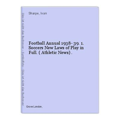 Football Annual 1938- 39. 1. Soccers New Laws of Play in Full. ( Athletic News)