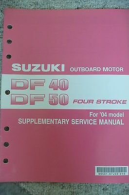 04 Suzuki DF40 DF50 Four Stroke Outboard Motor Supplementary Service Manual
