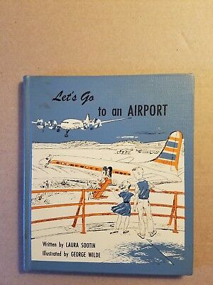 Let's Go to an Airport by Laura Sootin 1957 Hardcover Good Condition