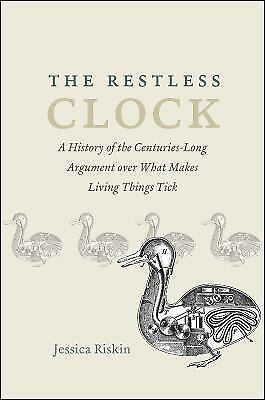 The Restless Clock: A History of the Centuries-Long Argument over What Makes ...