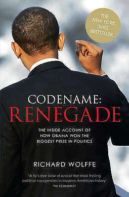 """""""NEW"""" Codename: Renegade (The Inside Account of How Barack Obama Won The Biggest"""