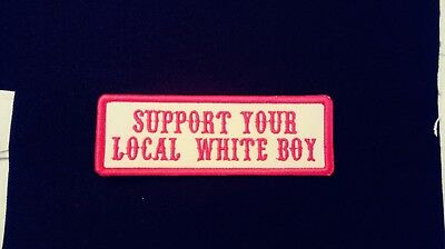 Support Your Local White Boy Red & White Patch.