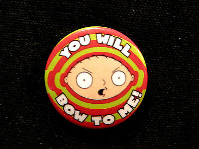 "Family Guy New Official Button Badge Pin Uk Import ""you Will Bow To Me"""