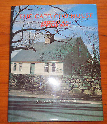 The Cape Cod House - America's Most Popular Home by Stanley Schuler 1982 HB/DJ