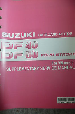 2005 05 Suzuki DF40 DF50 Four Stroke Outboard Motor Supplementary Service Manual