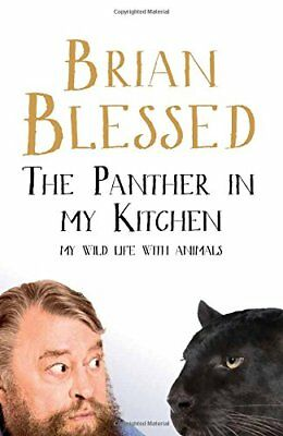 The Panther In My Kitchen My Wild Life With A by Brian Blessed Hardback Book New