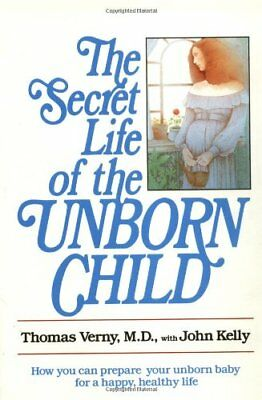 The Secret Life of the Unborn Child by Verney (Paperback, 1920)