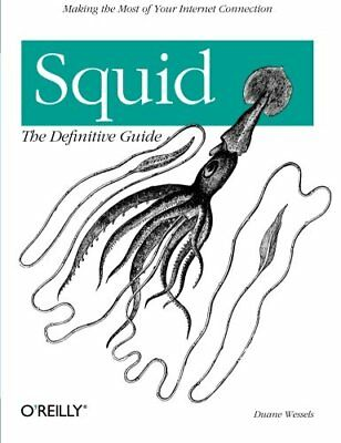 Squid the Definitive Guide by Duane Wessels (Paperback, 2004)