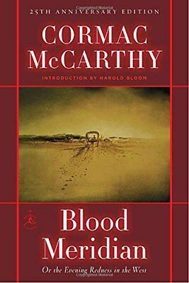 Blood Meridian: Or, the Evening Redness in the West by Cormac McCarthy...