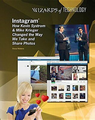 Instagram: How Kevin Systrom & Mike Krieger Changed the Way We Take and Share...