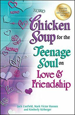 Chicken Soup for the Teenage Soul on Love & Friendship by Mark Victor Hansen,...