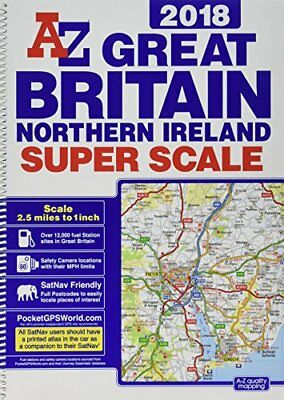 Great Britain Super Scale Road Atlas: 2018 by Geographers' A-Z Map Co Ltd...