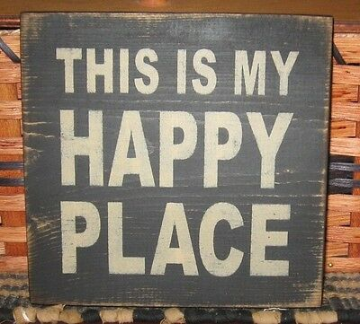 PRIMITIVE  COUNTRY THIS IS MY HAPPY PLACE small sq SIGN