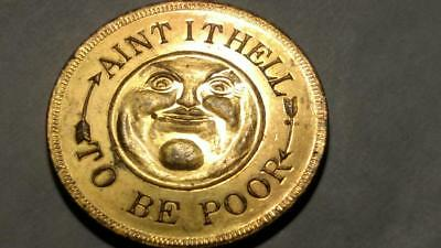 """Vintage Brass Good Luck Token With Moon Face """"AINT IT HELL TO BE POOR"""""""
